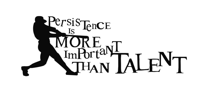 Persistence Motivational Quotes: Persistence Is More Important Than Talent